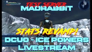 ice powers stat revamp on test dcuo we hit level 30 new loadouts all powers review