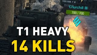 World of Tanks || T1 Heavy - 14 Kills...