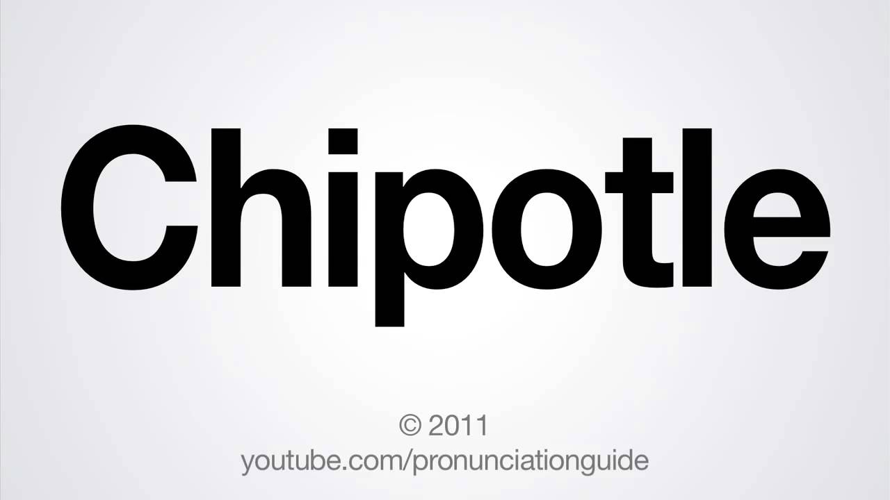 How to Pronounce Chipotle