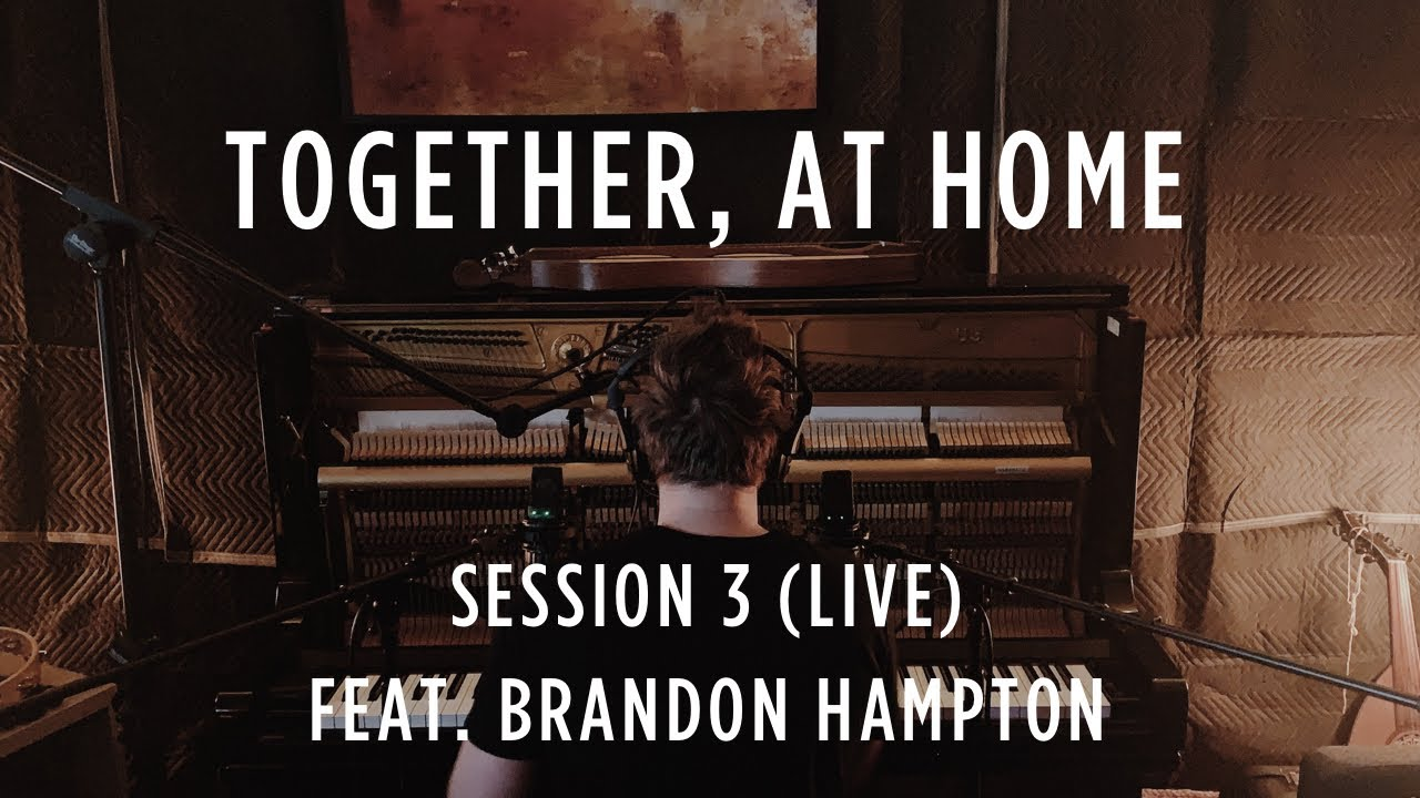 Download Together, At Home - Session 3 (LIVE), feat. Brandon Hampton