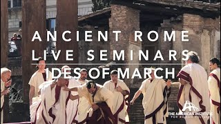 Why Is The Ides Of March So Important? A Seminar For All - Ancient Rome Live