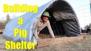 Building a Pig Shelter