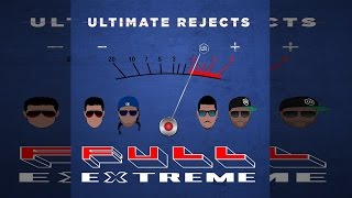 ultimate rejects full extreme 2017 soca
