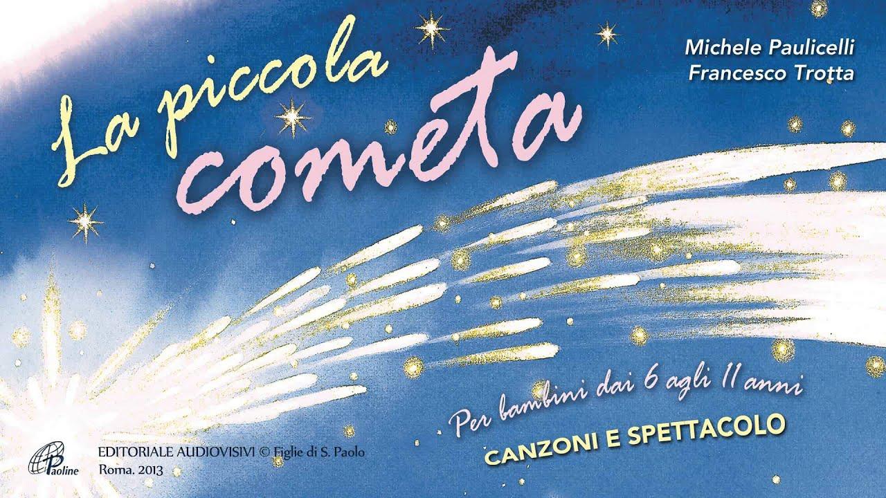 Canzone Di Natale Stella Cometa Testo.La Piccola Cometa Paoline