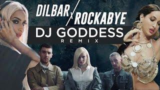 Dilbar X Rockabye | Neha Kakkar, Dhvani | Clean Bandit, Sean Paul | DJ Goddess Remix