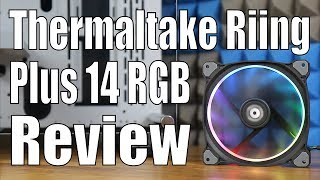 unboxing & Review: Thermaltake Riing Plus 14 RGB Fans