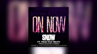 Snow Tha Product - On. Now ft. Trae Tha Truth (Produced by Cardo)