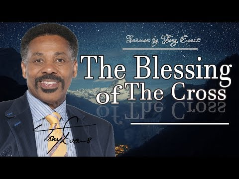 Dr. Tony Evans | APRIL 25, 2018 - The Blessing of the Cross | KINGDOM Living