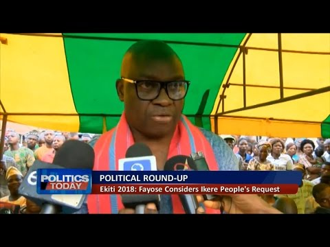 Political Roundup: Fayose Considers Willing Ekiti 2018 To Ikere