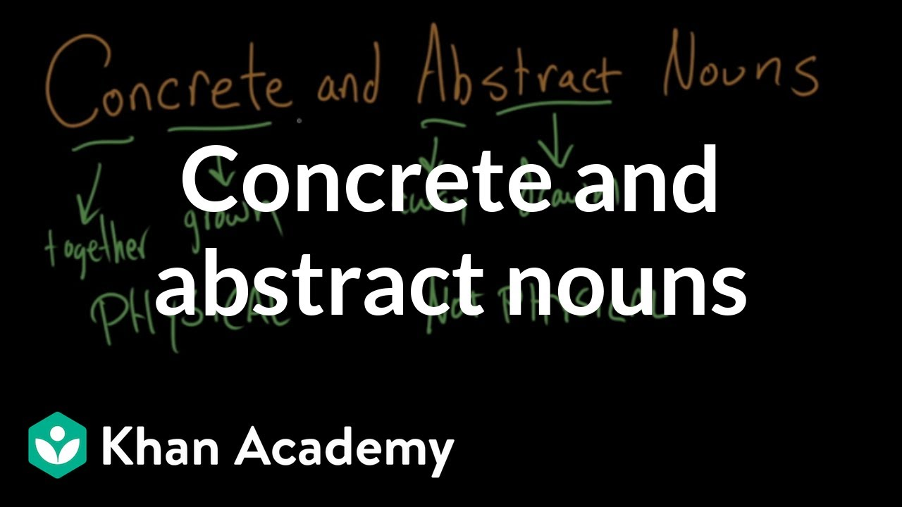 medium resolution of Concrete and abstract nouns (video)   Khan Academy