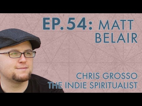 Chris Grosso – The Indie Spiritualist – Ep. 54 – Matt Belair