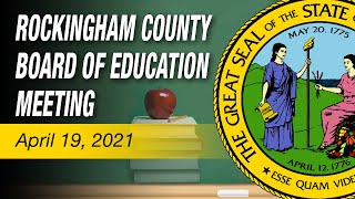 April 19, 2021 Rockingham County Board Of Education Meeting