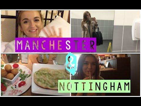 VLOG // Manchester & Nottingham Trips