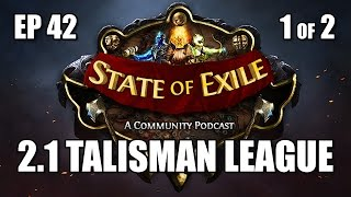 State of Exile 42 p1/2: Patch 2.1 Talisman League & Threshold Jewels Discussion