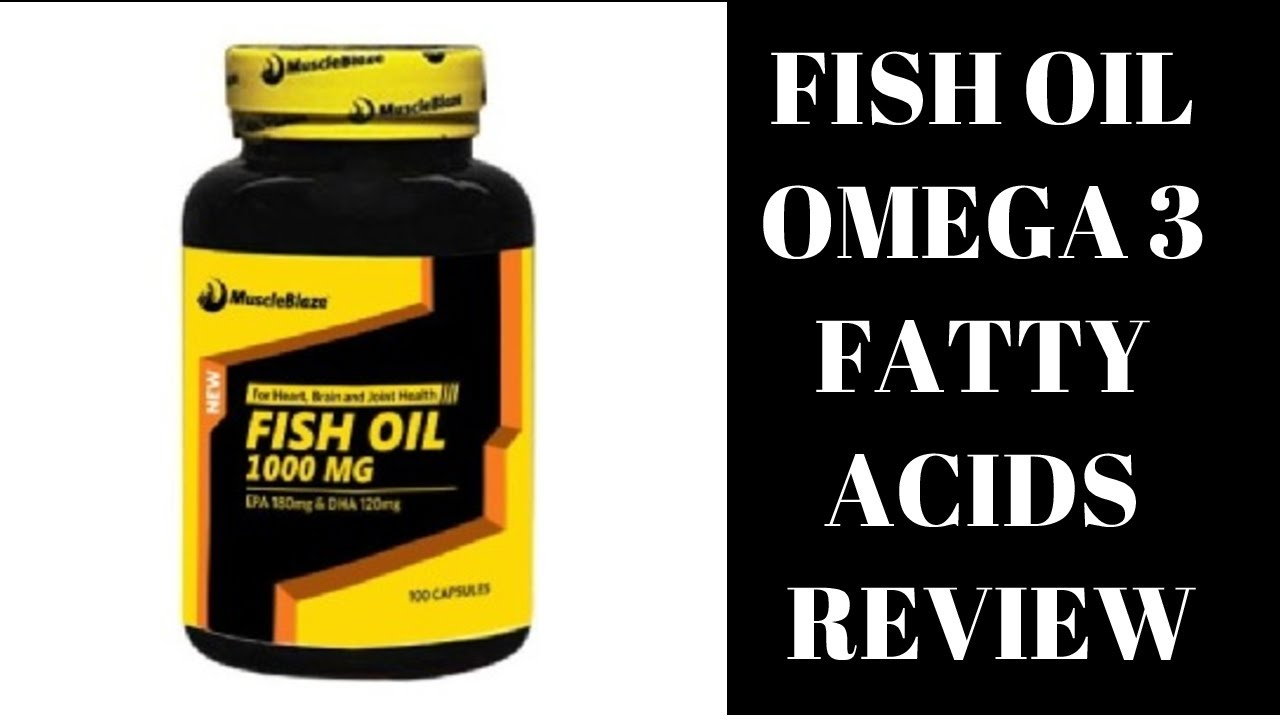 Fish oil omega 3 fatty acids muscleblaze fish oil for Omega 3 fish oil reviews