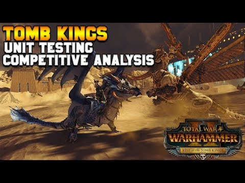 Tomb King Unit Tests and Competitive Analysis w/ Turin | Total War: Warhammer 2
