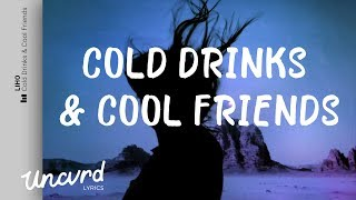 LIHO - Cold Drinks & Cool Friends (Lyrics / Lyric Video) feat. Akacia