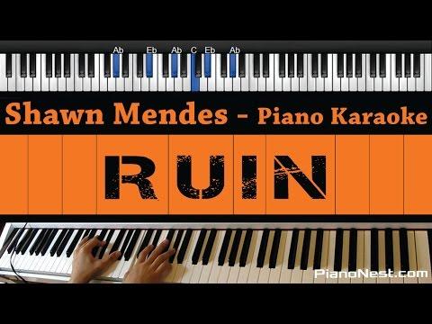 Shawn Mendes - Ruin - Piano Karaoke / Sing Along / Cover with Lyrics