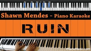 Shawn Mendes - Ruin - Piano Karaoke / Sing Along / Cover with Lyrics Mp3