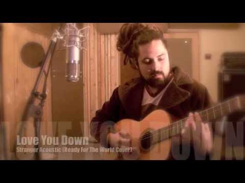 Stranger-Love You Down Acoustic (Ready For The World Cover)