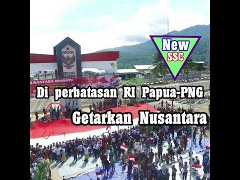 Merinding Dari Perbatasan RI Di Papua-PNG menggetarkan Nusantara