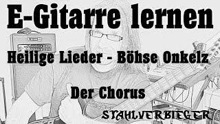 E-Gitarre lernen - Heilige Lieder von den Böhsen Onkelz - Der Chorus