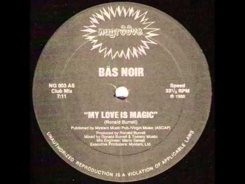 Bas Noir - My Love is Magic (Club Mix)