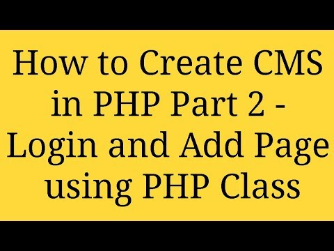How to Create CMS in PHP Part 2 - Login and Add Page using PHP Class