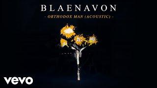 Blaenavon - Orthodox Man