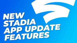 STADIA APP UPDATE - NEW FEATURES!!