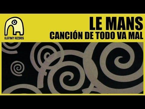 LE MANS - Canción De Todo Va Mal [Official]