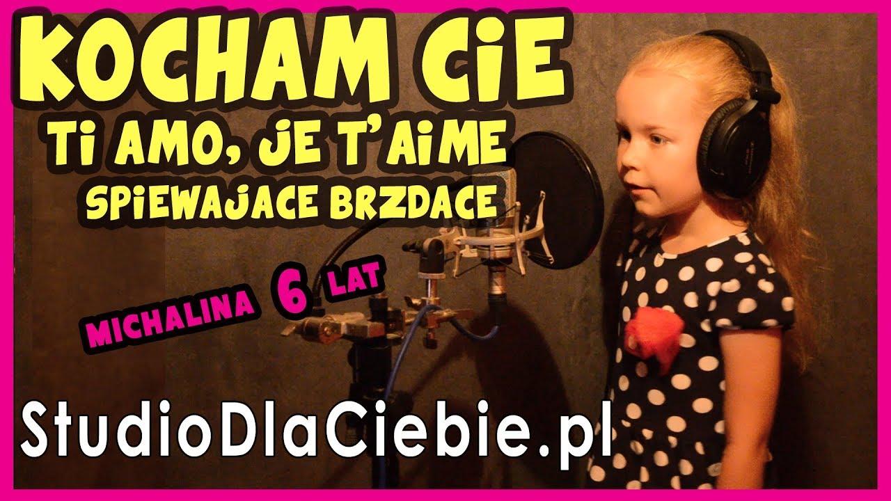 Kocham Cie Ti Amo Je T Aime Spiewajace Brzdace Cover By Michalina Mlynarczyk 6 Lat Youtube