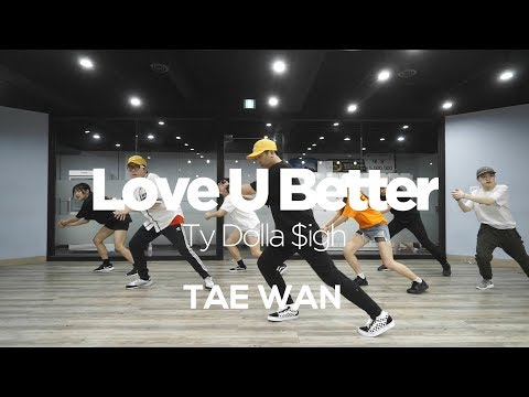 TAE WAN CHOREOGRAPHY CLASS | Ty Dolla $igh - Love U Better | E DANCE STUDIO | 이댄스학원 | 얼반댄스