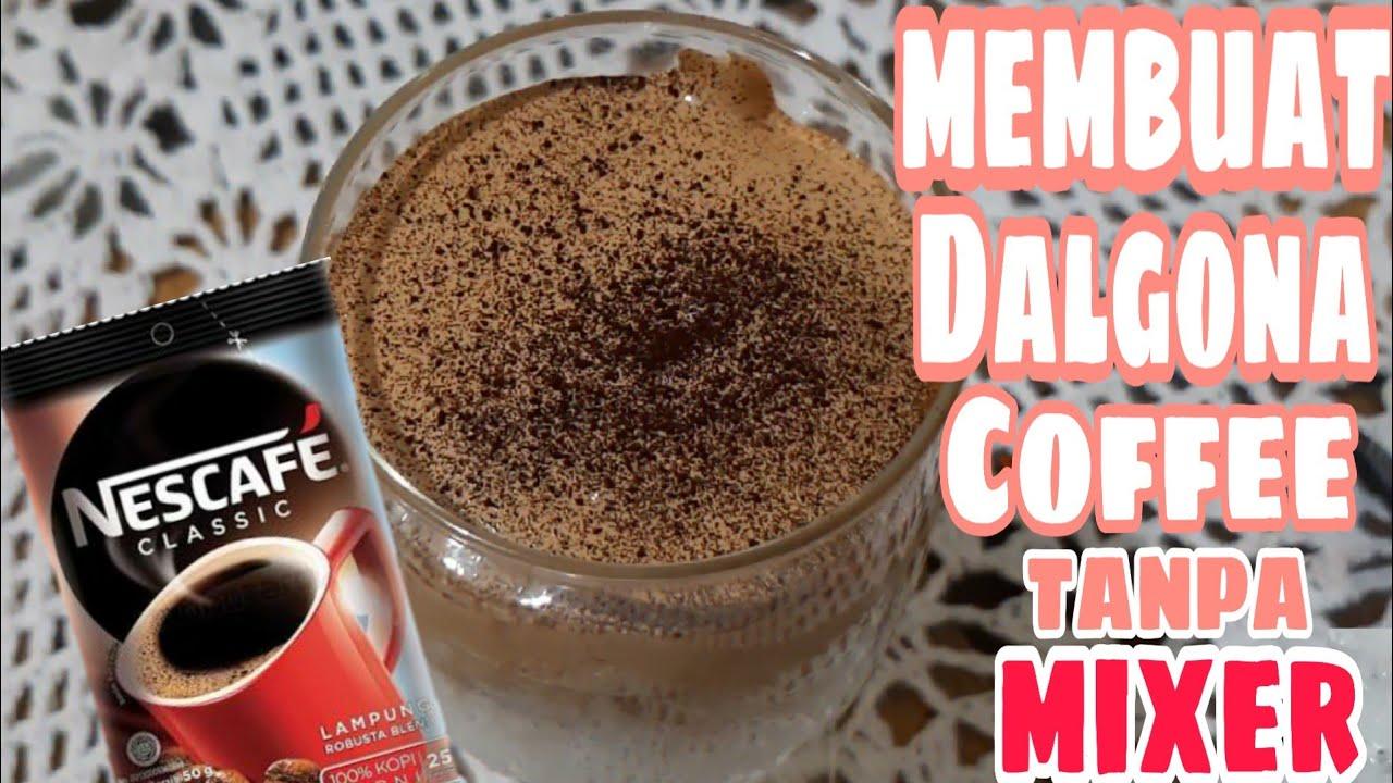 CARA MEMBUAT DALGONA COFFEE TANPA MIXER - HOW TO MAKE ...