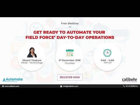 [Webinar] Get Ready to Automate your Field Force Day-to-Day Operations