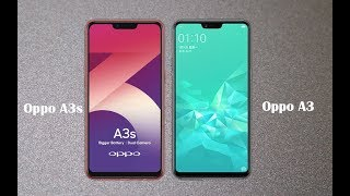 Oppo A3s vs Oppo A3 - Quick Comparison 2018