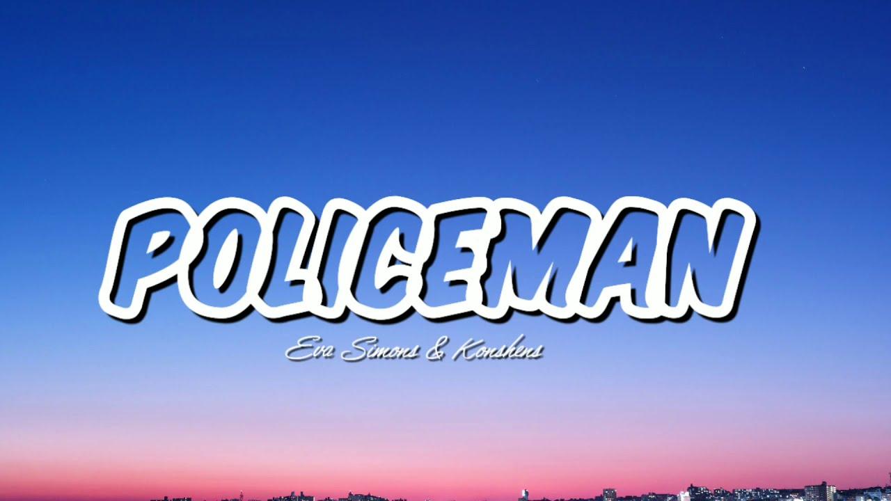 Download Eva Simons & Konshens - Policeman (Lyrics)
