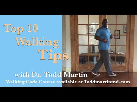 Top 10 Walking Tips with Dr. Todd Martin