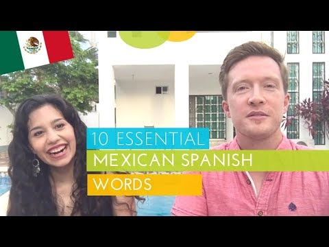 10 Mexican Spanish Words to Learn Before Travelling to Mexico