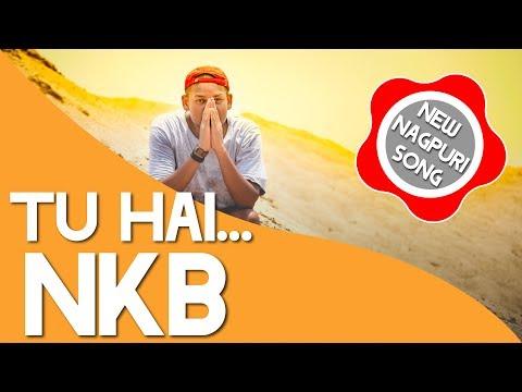 Tu Hai || Nagpuri song || NKB || Audio  song