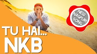 Tu Hai || Nagpuri song || NKB || Audio  song