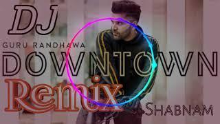 #Downtown Song DJ Remix || Guru Randhawa || Downtown Full Song DJ Remix || By RK MD