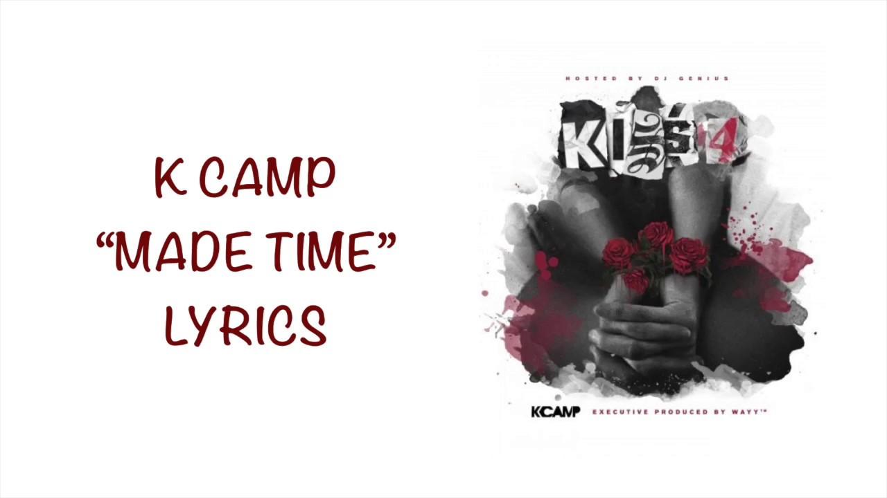 Made time k camp lyrics kiss 4 mixtape youtube made time k camp lyrics kiss 4 mixtape stopboris Image collections