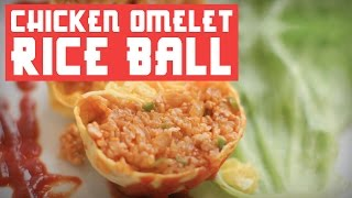 HOW TO MAKE CHICKEN OMELET RICE BALL