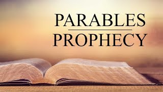 THE PROPHETIC POWER AS SEEN IN THE PARABLES OF CHRIST
