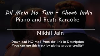 Dil mein ho tum - Cheat India | Piano and Beats Karaoke | Best Karaoke with lyrics