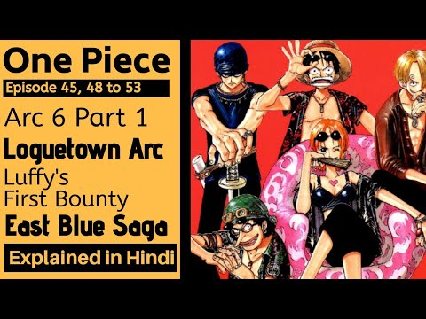 one-piece-anime-arc-6-loguetown-part-1-episode-45,-48-to-53-complete-story-explained-in-hindi
