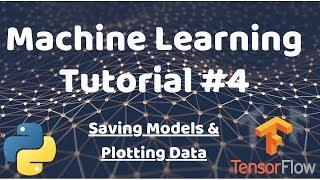 Python Machine Learning Tutorial #4 - Saving Models & Plotting Data