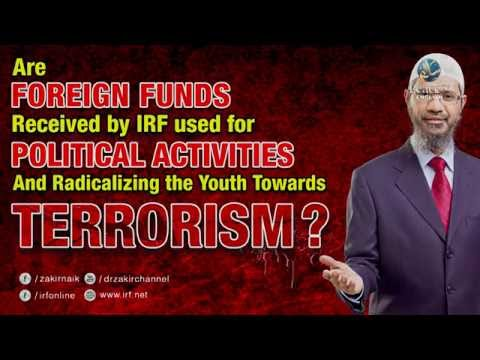 ARE FOREIGN FUND RECEIVED BY IRF USED FOR POLITICAL ACTIVITIES & RADICALIZING YOUTH TOWARD TERRORISM