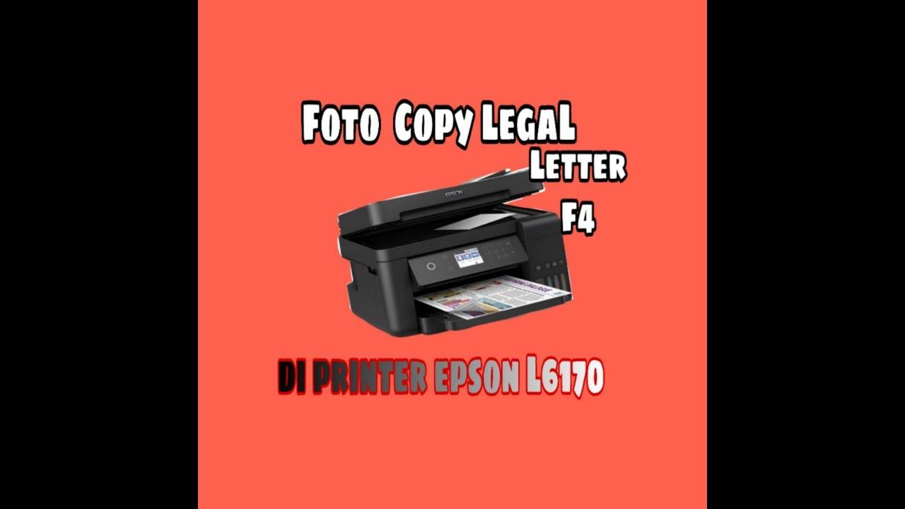 Cara Mengcopy Foto Copy Kertas Leggal Letterf4 Di Printer Epson L6170 Youtube
